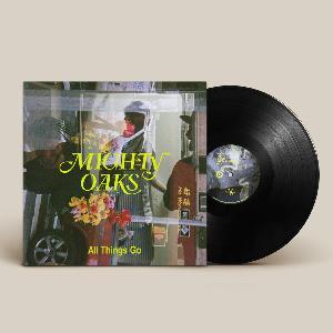 Mighty Oaks All Things Go Vinyl LP