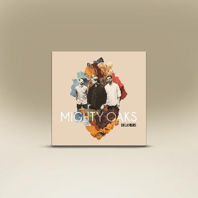 Mighty Oaks Dreamers CD CD