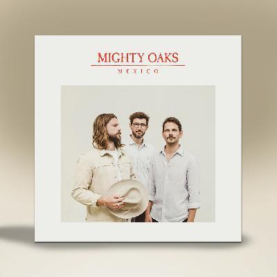 Mighty Oaks Mexico CD