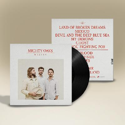 Mighty Oaks Mexico Vinyl LP